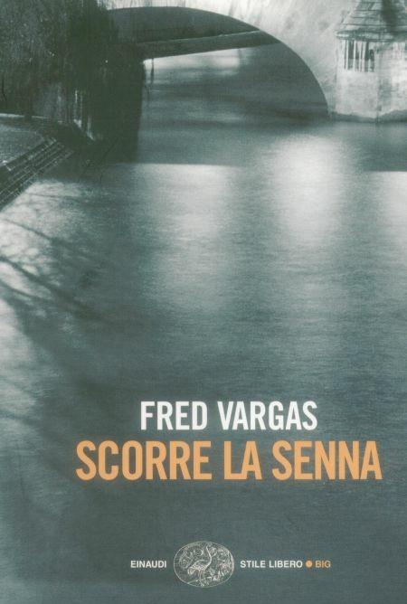 Scorre la Senna di Fred Vargas: libro della settimana